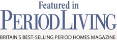 Period Style have been featured in Period Living, Britains best selling Period Home Magazine